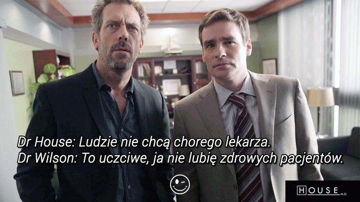 Dr House: Ludzie nie lubią chorego lekarza. Dr Wilson: To uczciwe, ja nie lubię zdrowych pacjentów.  #drhouse #housemd #lekarz