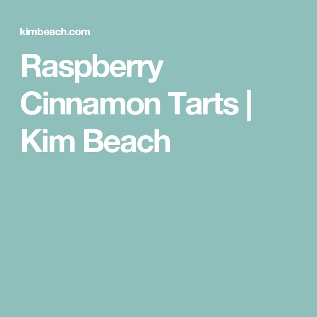Raspberry Cinnamon Tarts | Kim Beach