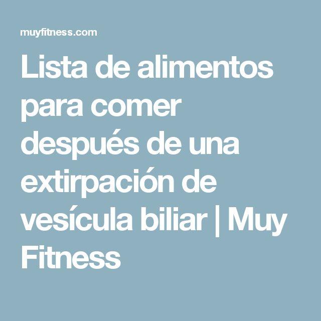 Lista de alimentos para comer después de una extirpación de vesícula biliar | Muy Fitness
