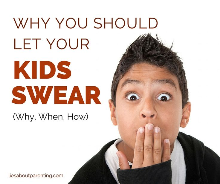 Why You Need to Let Your Kids Swear (and How To Do It) :http://liesaboutparenting.com/swearing-in-kids/