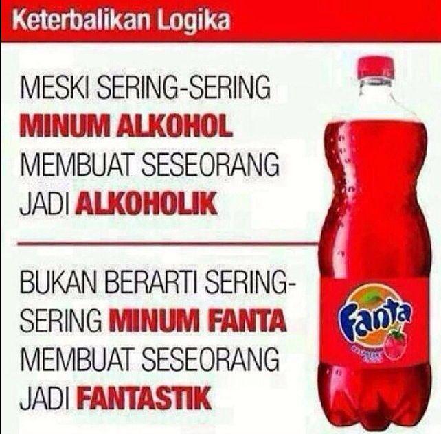 Ketagihan alkohol disebut alkoholic, ya. Tapi bukan berarti ketagihan minum fanta disebut fantastic. hahaha