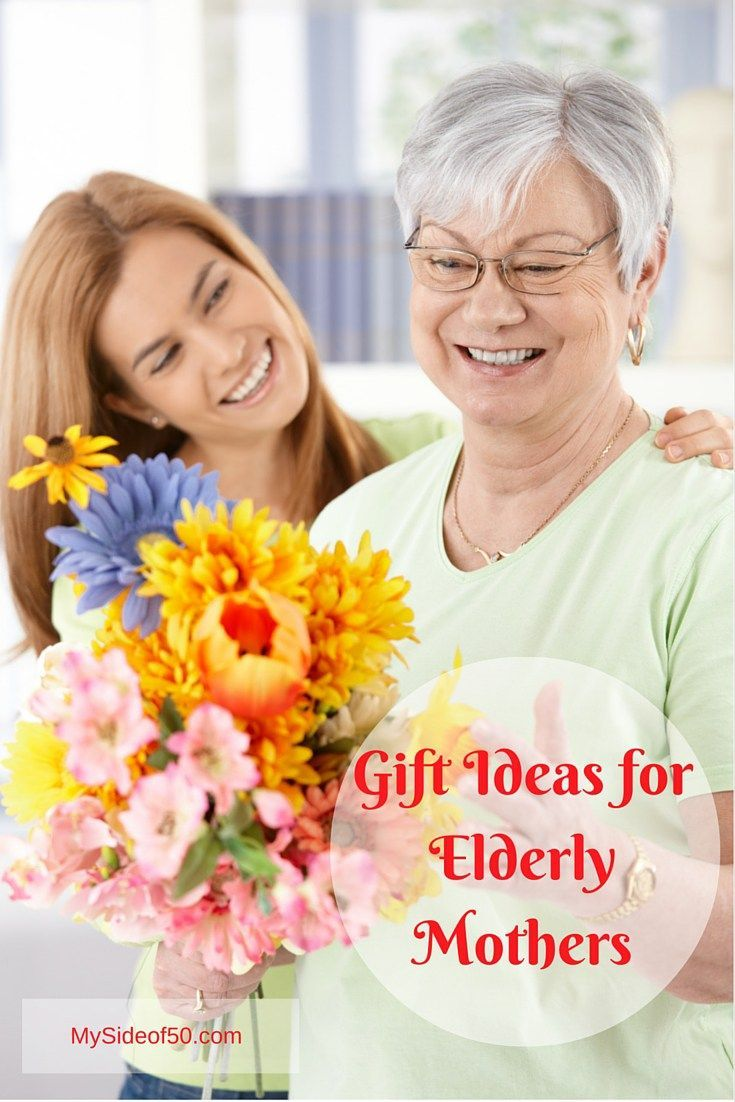 Gifts That Are Appropriate For Elderly Moms MothersDay