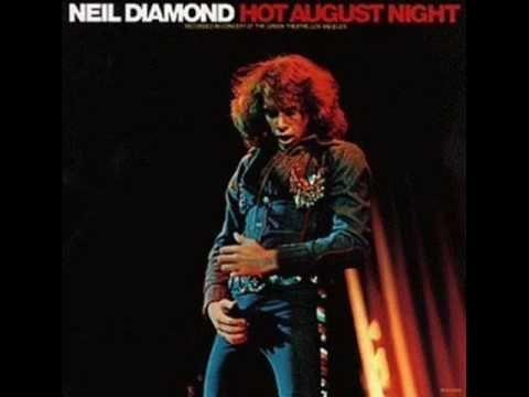 Cherry, Cherry - Hot August Night 1972 Neil Diamond [Tolia's version] This one's for you Dad xo