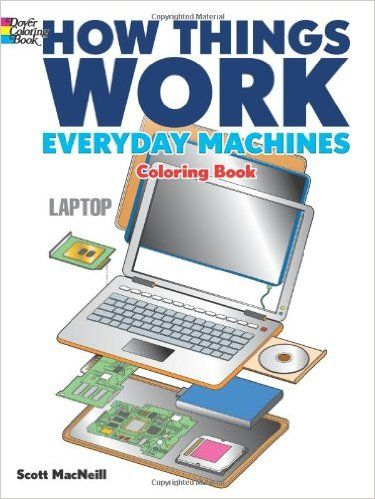 How Things Work Everyday Machines Coloring Book Dover Books For Children