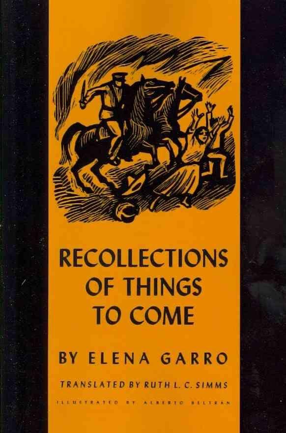 Recollections of Things to Come: Los Recuerdos Del Porvenir