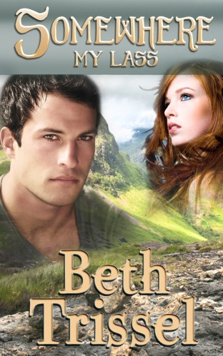 Scottish Time Travel Romance Somewhere My Lass Relaunched Beth Trissel