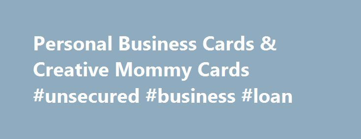 Personal Business Cards & Creative Mommy Cards #unsecured #business #loan http://money.nef2.com/personal-business-cards-creative-mommy-cards-unsecured-business-loan/  #business cards free # Only one promo code can be used per order. Savings will be reflected in your shopping cart. Discounts cannot be applied to shipping and processing, taxes, design services, previous purchases or products on the Vistaprint Promotional Products site, unless otherwise specified. Discount prices on digital…