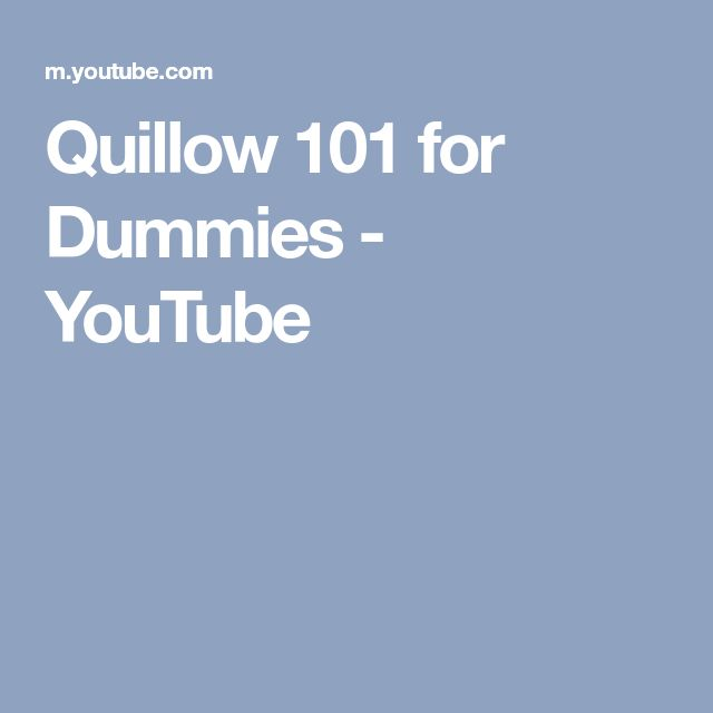 Quillow 101 for Dummies - YouTube