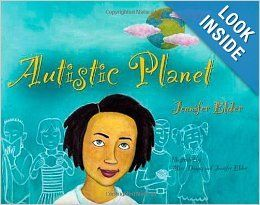 """""""Autistic planet"""", by Jennifer Elder ; illustrated by Marc Thomas and Jennifer Elder - A journey in rhyme to the alternate reality of """"Autistic Planet"""", where being different is ordinary and being """"typical"""" is unheard of."""