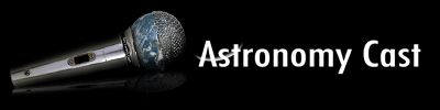 Enjoy Several New Podcasts at Astronomy Cast
