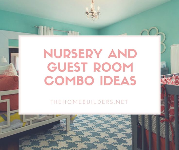 Nursery And Guest Room Combo Ideas The Home Builders