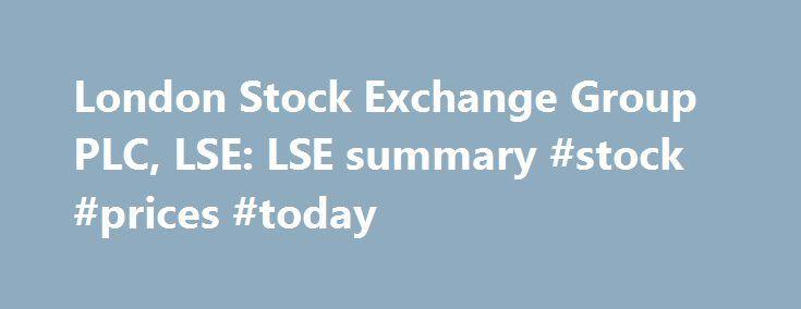 "London Stock Exchange Group PLC, LSE: LSE summary #stock #prices #today http://stock.remmont.com/london-stock-exchange-group-plc-lse-lse-summary-stock-prices-today/  medianet_width = ""300"";   medianet_height = ""600"";   medianet_crid = ""926360737"";   medianet_versionId = ""111299"";   (function() {       var isSSL = 'https:' == document.location.protocol;       var mnSrc = (isSSL ? 'https:' : 'http:') + '//contextual.media.net/nmedianet.js?cid=8CUFDP85S' + (isSSL ? '&https=1' : '')…"