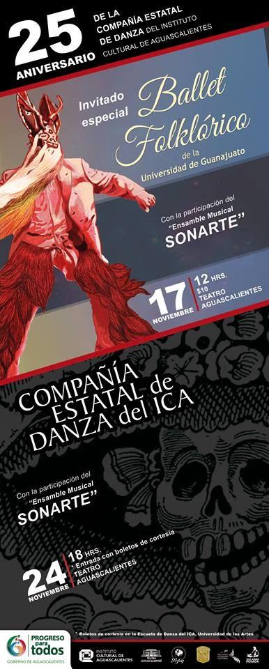 25 de aniversario de la Compañía Estatal de Danza del Instituto Cultural de Aguascalientes.  Invitado especial: Ballet Folklorico de la Universidad de Guanajuato.