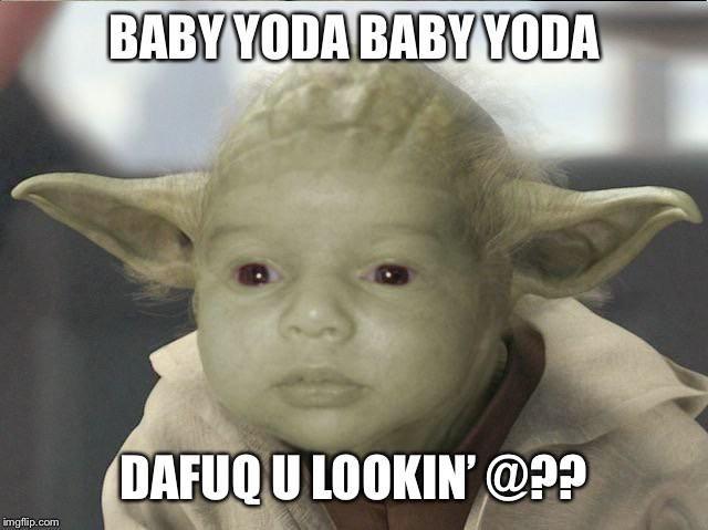 Baby Yoda Okbuddyretard Yoda Meme Yoda Haha Funny