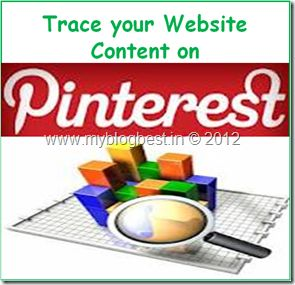 Track content of your website being pinned on Pinterest here: http://www.myblogbest.in/2012/03/how-you-can-trace-your-blogwebsite.html