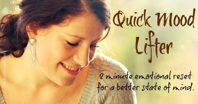 Quick Mood Lifter - 2 minute emotional reset for a better state of mind