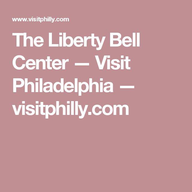 The Liberty Bell Center — Visit Philadelphia — visitphilly.com