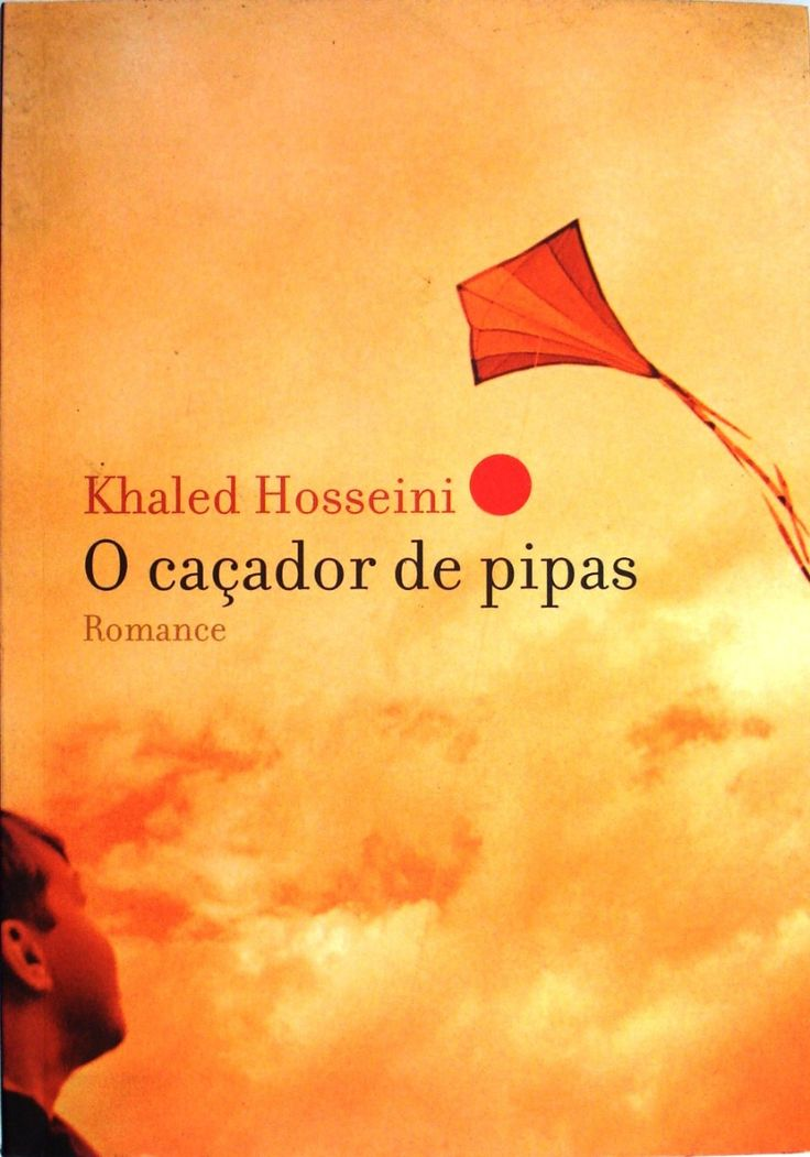 The kite runner - O caçador de pipas - Khaled Hosseini