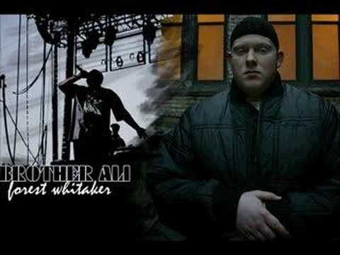 """Brother Ali - Forest Whitiker [Hiphop] ..""""I'm gonna be alright, you don't gotta be a friend for me and I'm gonna be okay, you ain't gotta love me, you'd probably bore me anyway..."""""""