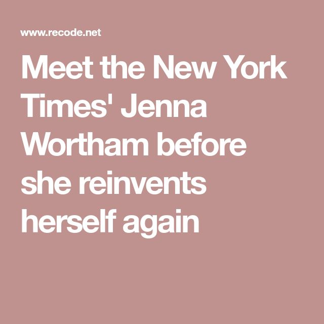 Meet the New York Times' Jenna Wortham before she reinvents herself again
