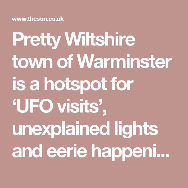 Pretty Wiltshire town of Warminster is a hotspot for 'UFO visits', unexplained lights and eerie happenings nobody can explain