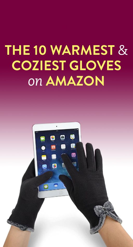 The 10 Warmest & Coziest Gloves on Amazon