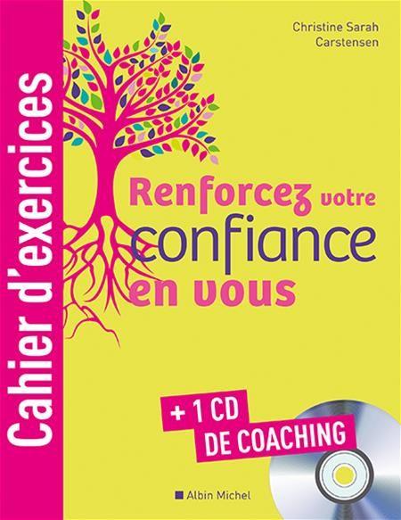 Renforcez votre confiance en vous [ensemble multi-supports] / Christine Sarah Carstensen.  Éditions Albin Michel.