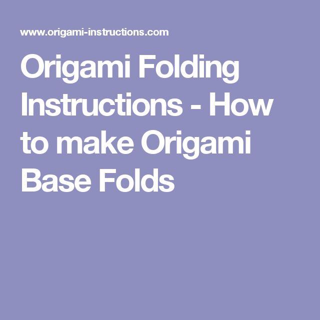 Origami Folding Instructions - How to make Origami Base Folds