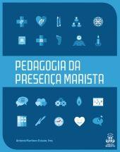 Pedagogia da Presença Marista -  Livro de Antonio Martínez Estaún