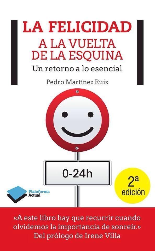 """""""La felicidad a la vuelta de la esquina"""" (2a Edición) El libro que te indicará la senda de la felicidad. Un libro lleno de optimismo y entusiasmo."""