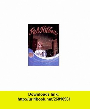 Red Ribbon/With Cassette and Ribbon (9780060254308) Sarah Weeks, Jeffrey Greene , ISBN-10: 0060254300  , ISBN-13: 978-0060254308 ,  , tutorials , pdf , ebook , torrent , downloads , rapidshare , filesonic , hotfile , megaupload , fileserve