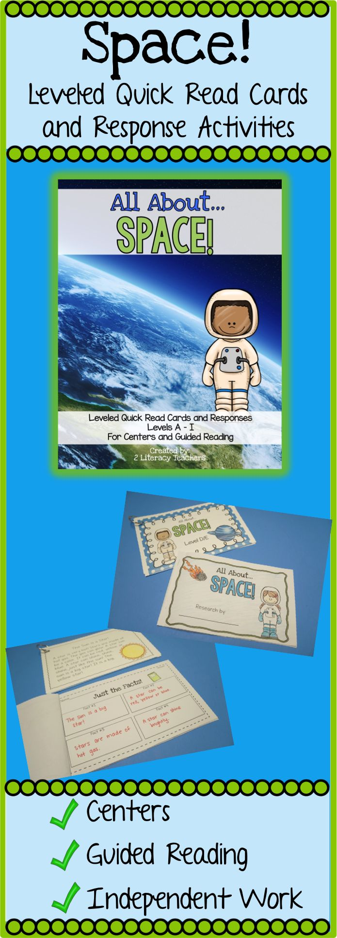 All About Space! Leveled Quick Read Cards are perfect for independent practice, guided reading and literacy centers! These are leveled cards, A-I, that allow students to practice important reading skills while working at their level. Great for differentiation and supporting all your space themes!