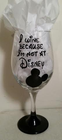 I wine because I'm not at Disney Wine Glass by ConfettiWine