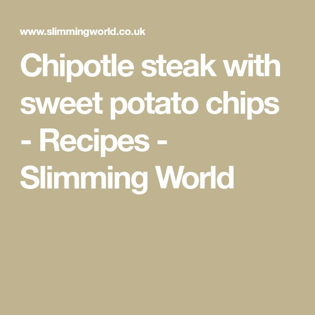 Chipotle steak with sweet potato chips - Recipes - Slimming World