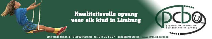 De vzw Provinciale Commissie Buitenschoolse Opvang is opgericht in 1991 naar aanleiding van het project 'Uitbouw projecten buitenschoolse Opvang in Limburg'.   De taak van PCBO bestaat erin de Limburgse initiatieven voor buitenschoolse opvang te ondersteunen op kwaliteits- en beleidsvlak.   PCBO vertrekt hierbij van het uitgangspunt dat elk kind, waar het ook wordt opgevangen, recht heeft op kwaliteitsvolle kinderopvang.