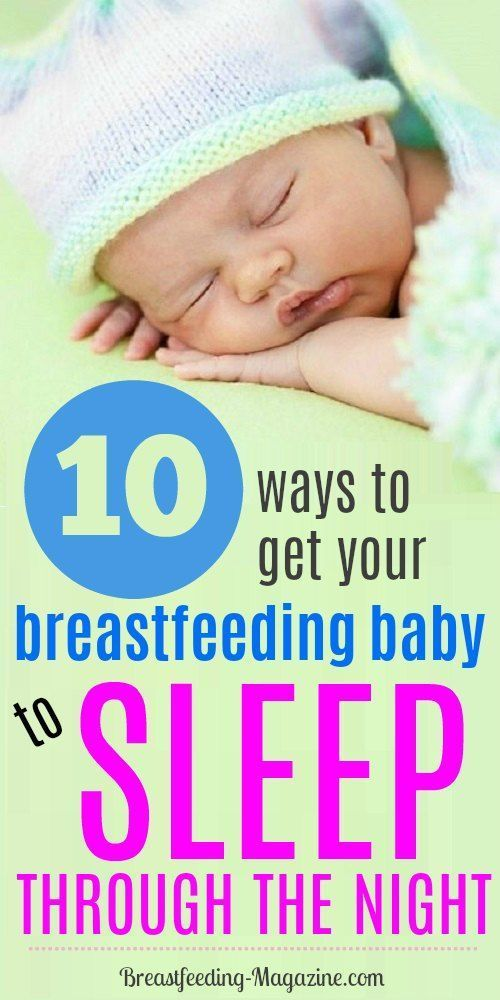 How To Get Your Breastfed Baby To Start Sleeping Through The Night Is A Common Concern For Many Parents Top Baby Breastfeeding Breastfed Baby New Baby Products