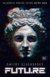 E-book: FUTU.RE - Dmitry Glukhovsky