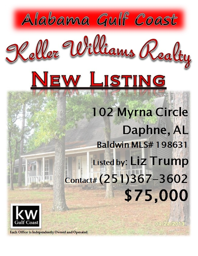 102 Myrna Circle, Daphne, AL...MLS# 198631...$75,000...3 Bed, 2 1/2 Bath...WONDERFUL VALUE! CREOLE STYLE HOME IN LAKE FOREST. THIS 2 STORY HAS NICE HARDWOOD FLOORING IN LIVING ROOM, CERAMIC TILE IN ENTRY, HALL, KITCHEN, DINING AND LAUNDRY ROOM, FIREPLACE IN THE FAMILY ROOM. ATTACHED DOUBLE CARPORT WITH ADDITIONAL STORAGE ROOM. NICE BACK YARD WITH LOTS OF TREES ON A VERY QUIET CUL-DE-SAC. ENJOY LAKE FOREST GOLF & AMENITIES. MAY BE SUBJECT TO RIGHT OF REDEMPTION. Contact Liz Trump at…