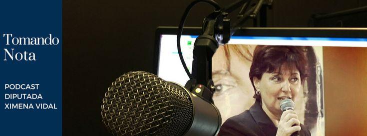 """""""Tomando Nota"""", podcast con la exdiputada Ximena Vidal (2010-2011)"""