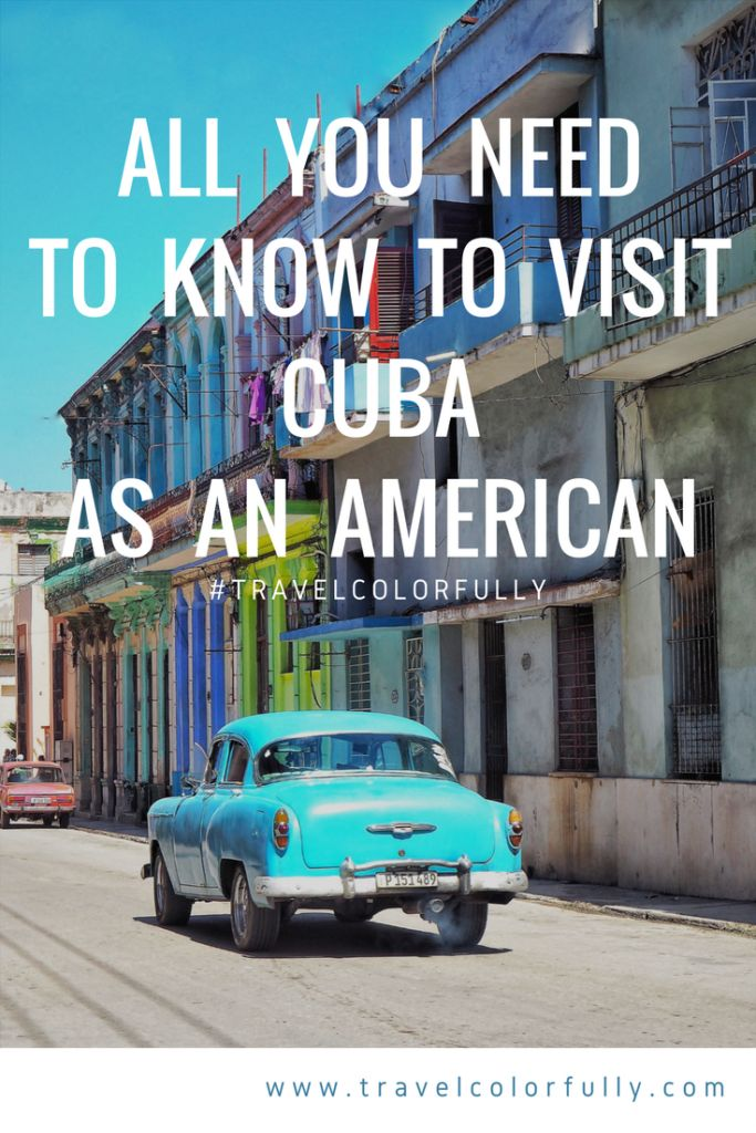 All You Need To Know To Visit Cuba As An American
