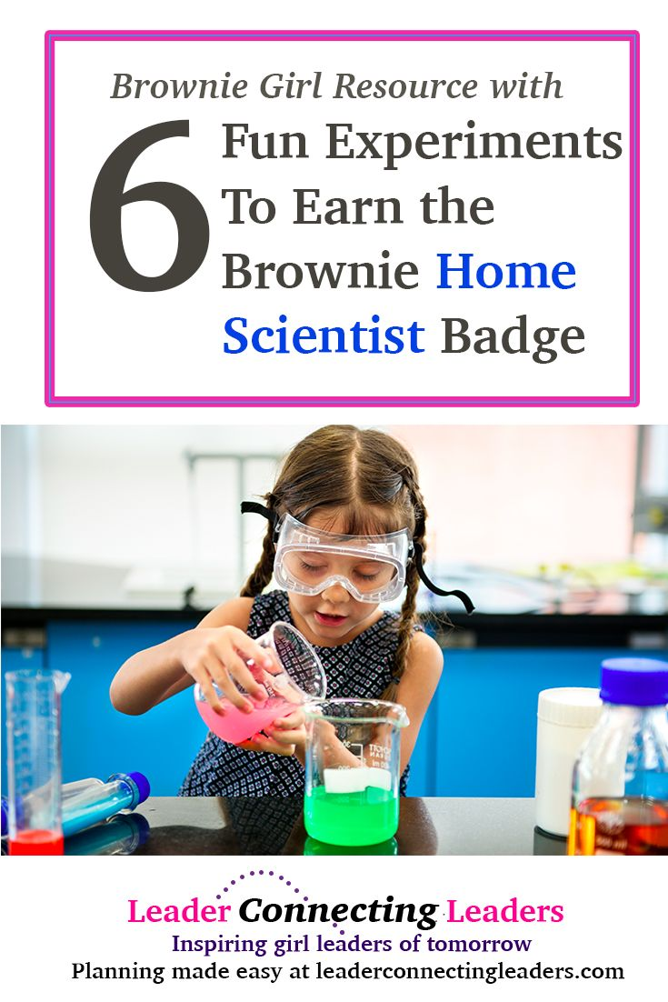 6 Fun Experiments To Earn the Brownie Home Scienti…