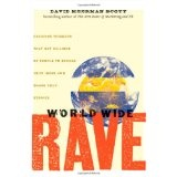 World Wide Rave: Creating Triggers that Get Millions of People to Spread Your Ideas and Share Your Stories (Hardcover)By David Meerman Scott