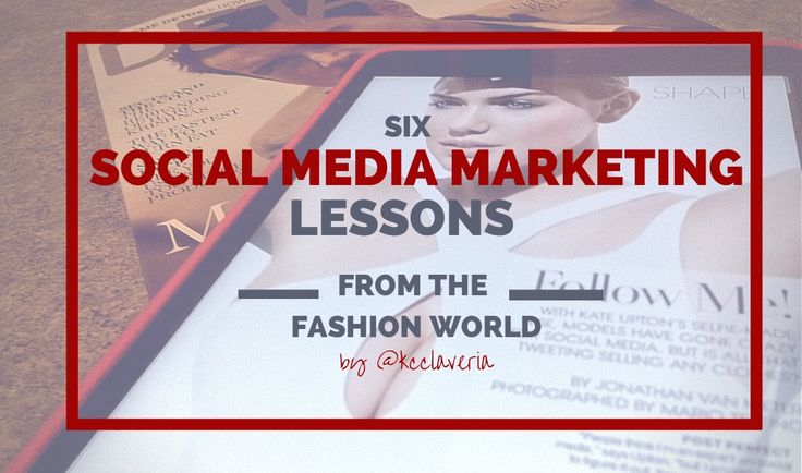 6 social media marketing lessons from the fashion world