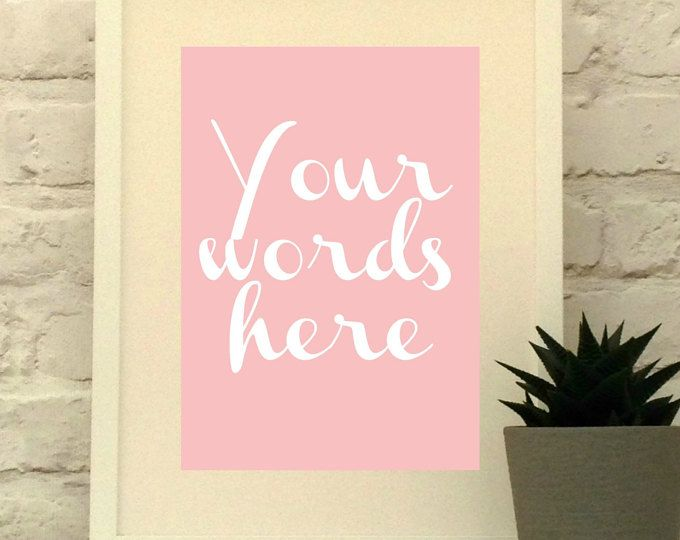 Your words here - Script Font - Use your favourite words to create a custom piece of art.