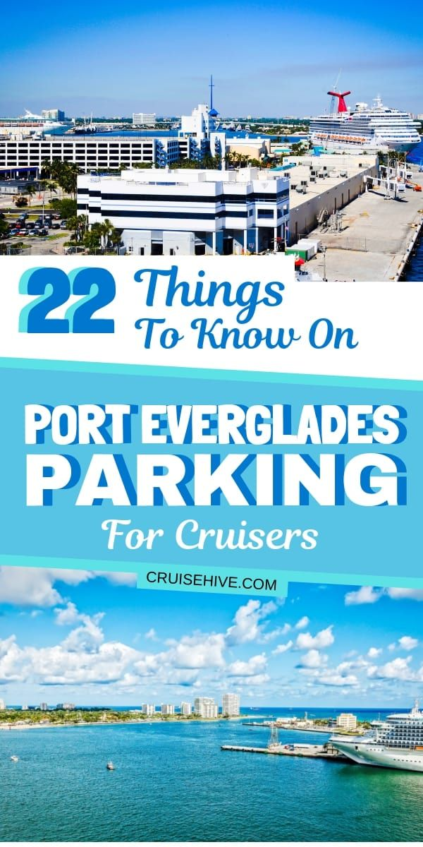 22 Things To Know On Port Everglades Parking For Cruisers Cruise Vacation Cruise Travel Cruise Planning