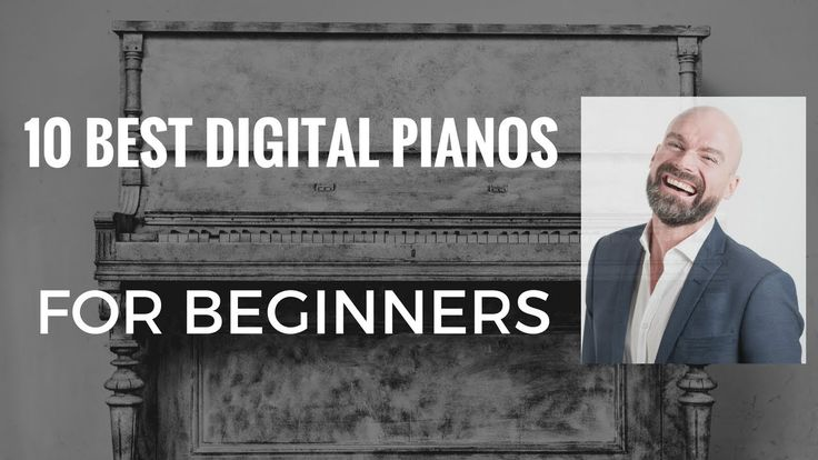 10 best digital pianos for beginners [2017] learnpiano.top - 10 best digital pianos for beginners want to share this video? use: https://www.youtube.com/watch?v=lzRmVuPV1Wc  10 best digital pianos for beginners Want to play the piano and would like to buy one?   If you want to play piano you need an instrument right? There are several options you have available to you. If you are not sure if playing piano is the right hobby for you you might consider renting a piano for a few months before…