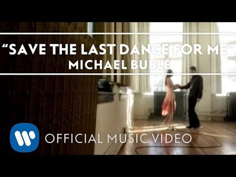 Michael Bublé - Save The Last Dance For Me [Official Music Video] - YouTube