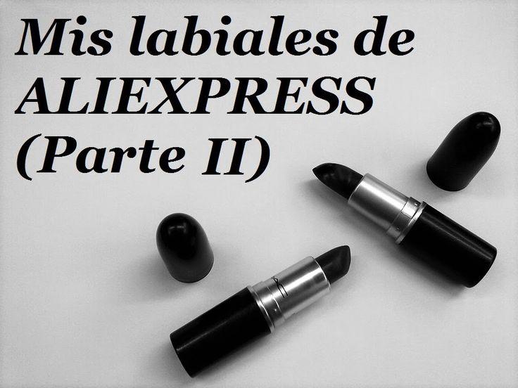 Mis labiales de Aliexpress (parte II)