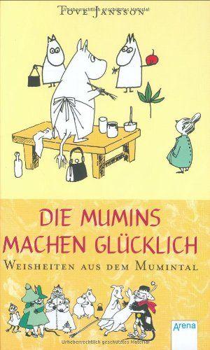 Die Mumins machen glücklich: Weisheiten aus dem Mumintal von Tove Jansson http://www.amazon.de/dp/3401058363/ref=cm_sw_r_pi_dp_4HKwvb1VG341V
