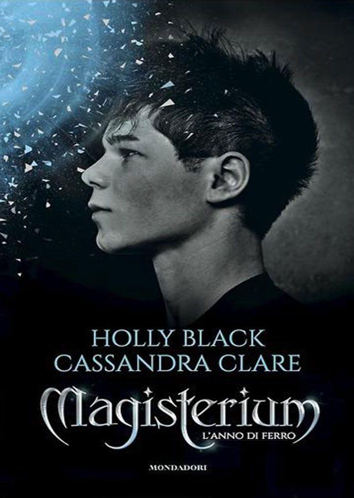 Magisterium | L'anno di ferro di Cassandra Clare & Holly Black
